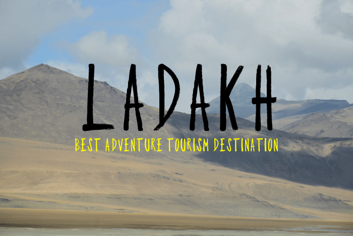 Ladakh - Best adventure tourism destination